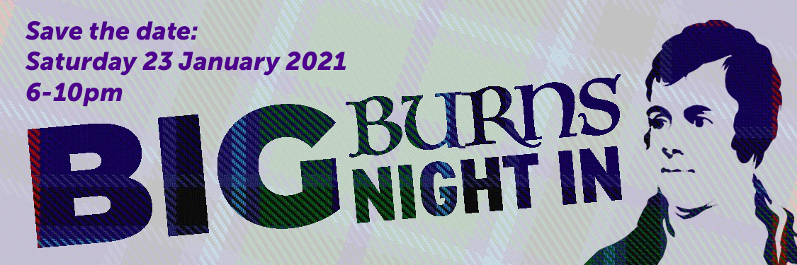 Save the date: Saturday 23 January 2021, 6-10pm - Big Burns Night In